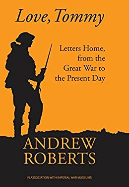 Love, Tommy: Letters Home, from the Great War to the Present Day 9781849087919