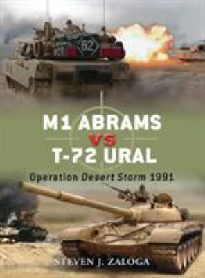 M1 Abrams Vs T-72 Ural: Operation Desert Storm 1991 9781846034077
