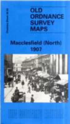 Macclesfield (North) 1907: Cheshire Sheet 36.08 9781841510002