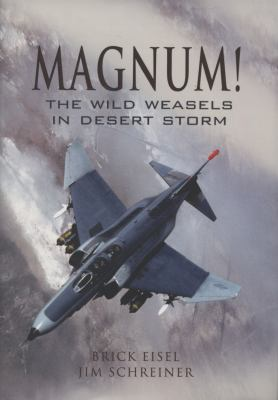 Magnum!: The Wild Weasels in Desert Storm 9781844159079