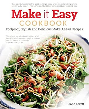 Make It Easy: Delicious Get-Ahead Recipes for Happy Home Cooking 9781847739230