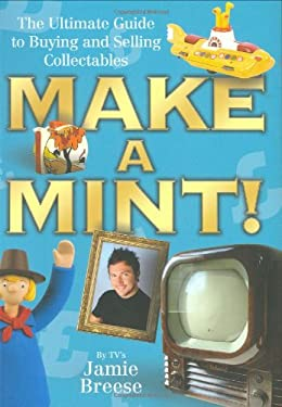 Make a Mint!: The Ultimate Guide to Buying and Selling Collectables 9781844544264