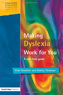Making Dyslexia Work for You: A Self-Help Guide [With CDROM] 9781843120919
