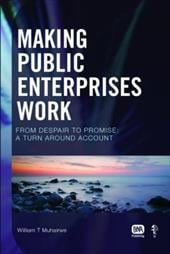 Making Public Enterprises Work: From Despair to Promise - A Turn Around Account