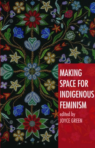 Making Space for Indigenous Feminism 9781842779408