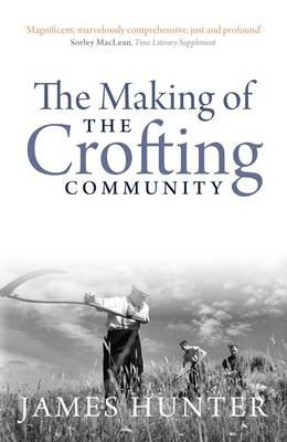 The Making of the Crofting Community 9781841588537