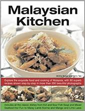 Malaysian Kitchen: Explore the Exquisite Food and Cooking of Malaysia, with 80 Superb Recipes Shown Step-By-Step in More Than 350 7496638