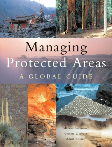 Managing Protected Areas: A Global Guide 9781844073030