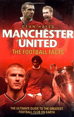 Manchester United: The Football Facts 9781844547951
