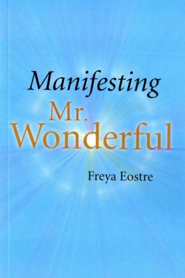 Manifesting Mr. Wonderful 9781846942693