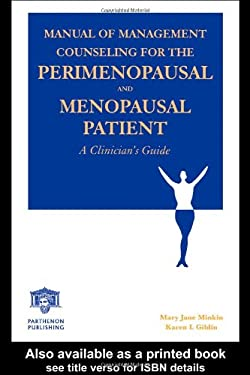 Manual of Management Counseling for the Perimenopausal and Menopausal Patient 9781842141816