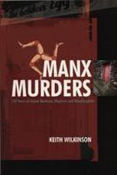 Manx Murders: 150 Years of Island Madness, Mayhem and Manslaughter 7457027
