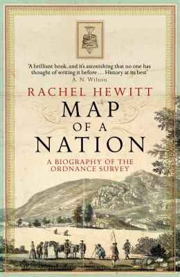 Map of a Nation: A Biography of the Ordnance Survey 9781847082541