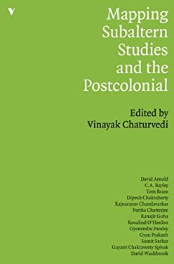 Mapping Subaltern Studies and the Postcolonial 9781844676378