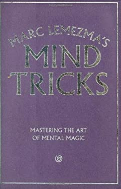 Marc Lemezma's Mind Tricks: Mastering the Art of Mental Magic 9781845377434