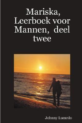 Mariska, Leerboek Voor Mannen, Deel Twee 9781847282354