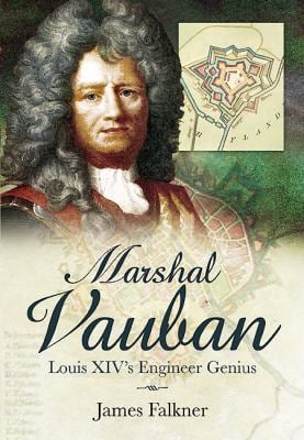 Marshal Vauban and the Defence of Louis XIV's France 9781844159277