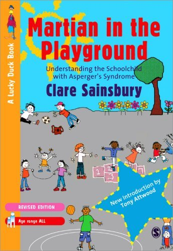 Martian in the Playground: Understanding the Schoolchild with Asperger's Syndrome 9781849200004