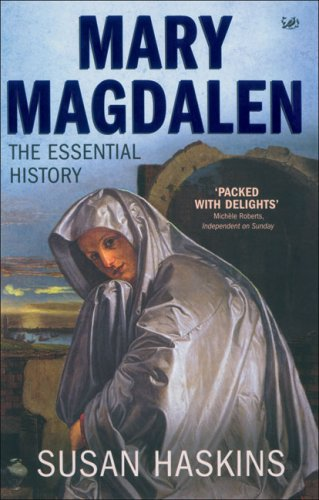 Mary Magdalen: The Essential History 9781845950040