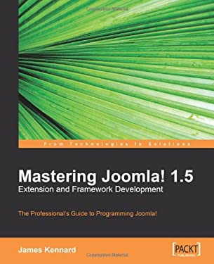 Mastering Joomla! 1.5 Extension and Framework Development 9781847192820