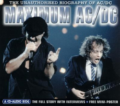 Maximum AC/DC: The Unauthorised Biography of AC/DC