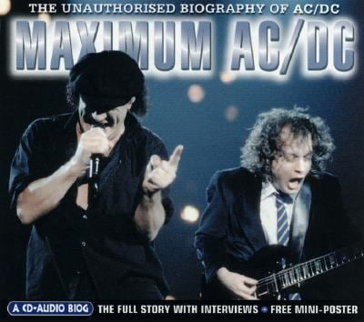 Maximum AC/DC: The Unauthorised Biography of AC/DC