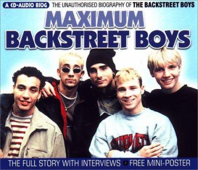 Maximum Backstreet Boys: The Unauthorized Biography of the Backstreet Boys 9781842400203