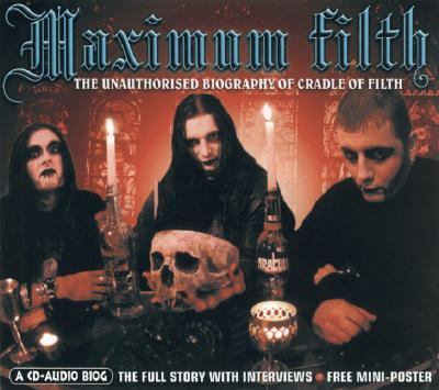 Maximum Filth: The Unauthorised Biography of Cradle of Filth 9781842400425