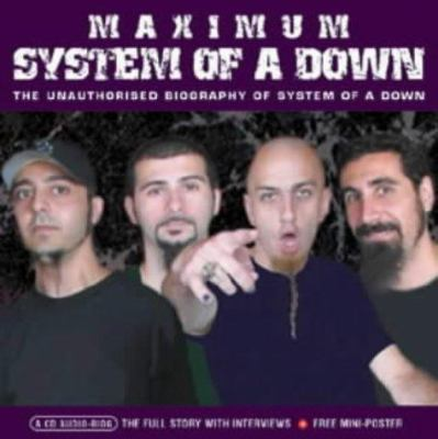 Maximum System of a Down: The Unauthorised Biography of System of a Down [With 8 Page Book]