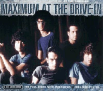 Maximum at the Drive in: The Unauthorised Biography of at the Drive in 9781842401347