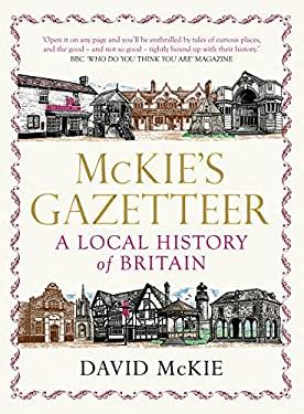 McKie's Gazetteer: A Local History of Britain 9781848874428