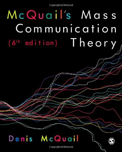 mcquails communications theory Mcquail's reader in mass communication theory  this collection represents an essential sourcebook for all students of media and mass communication mcquails .