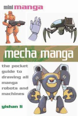 Mecha Manga: The Pocket Guide to Drawing All Manga Robots and Machines 9781844485215