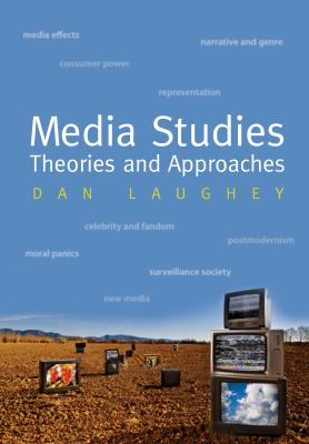 Media Studies: Theories and Approaches 9781842433249