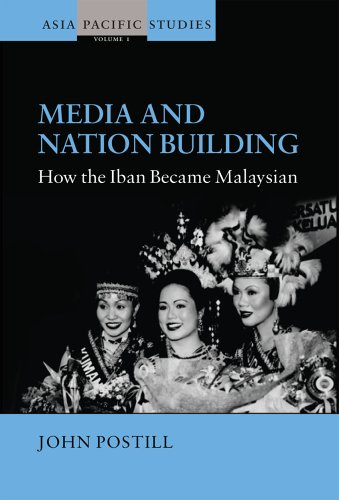 Media and Nation Building: How the Iban Became Malaysian 9781845451356