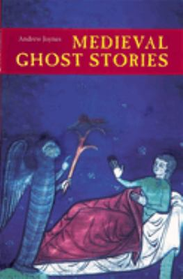 Medieval Ghost Stories: An Anthology of Miracles, Marvels and Prodigies 9781843832690