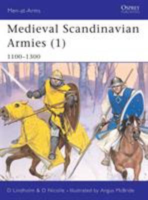Medieval Scandinavian Armies (1): 1100-1300 9781841765051