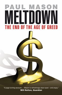 Meltdown: The End of the Age of Greed 9781844673964