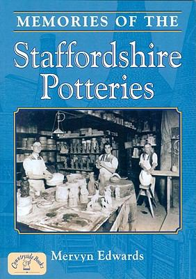 Memories of the Staffordshire Potteries 9781846741715