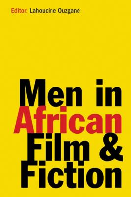 Men in African Film & Fiction 9781847015211