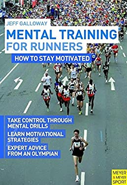 Mental Training for Runners: How to Stay Motivated 9781841263151