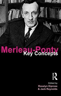 Merleau-Ponty: Key Concepts 9781844651160