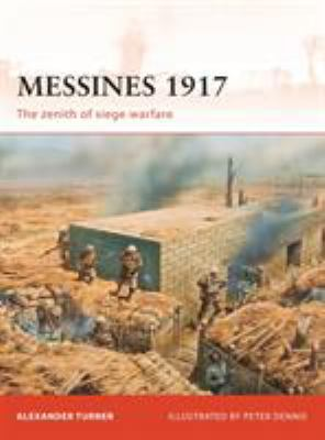 Messines 1917: The Zenith of Siege Warfare 9781846038457
