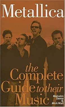 Metallica: The Complete Guide to Their Music 9781844499816
