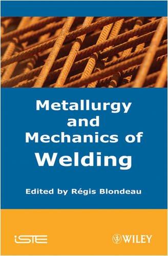 Metallurgy and Mechanics of Welding 9781848210387