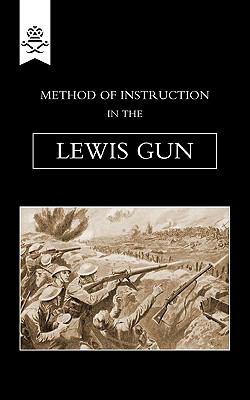 Method of Instruction in the Lewis Gun 1917 9781847348623