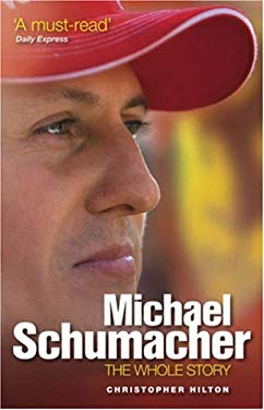 Michael Schumacher: The Whole Story 9781844254484