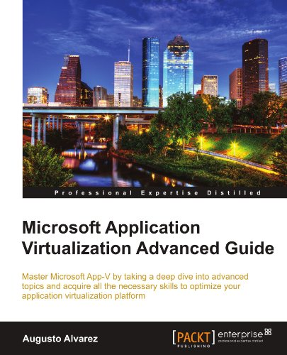 Microsoft Application Virtualization Advanced Guide 9781849684484