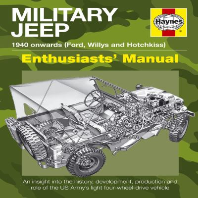 Military Jeep: 1940 Onwards (Ford, Willys and Hotchkiss) 9781844259335