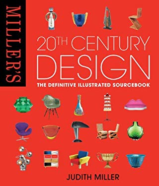 Miller's 20th Century Design: The Definitive Illustrated Sourcebook 9781845335168